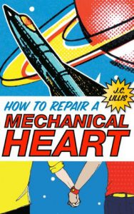 how-to-repair-a-mechanical-heart-by-j-c-lillis