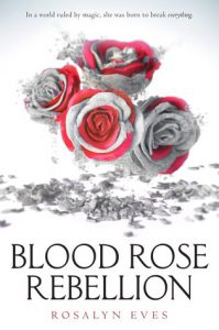 blood-rose-rebellion-by-rosalyn-eves