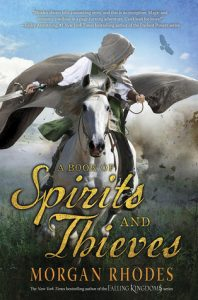 A Book of Spirits and Thieves by Morgan Rhodes
