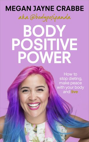 Body Positive Power by Megan Jayne Crabbe