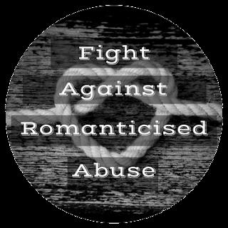 Fight Against Romanticised Abuse
