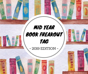 Mid Year Book Freakout Tag 2019