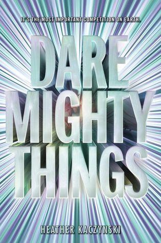 Dare Mighty Things by Heather Kaczynski