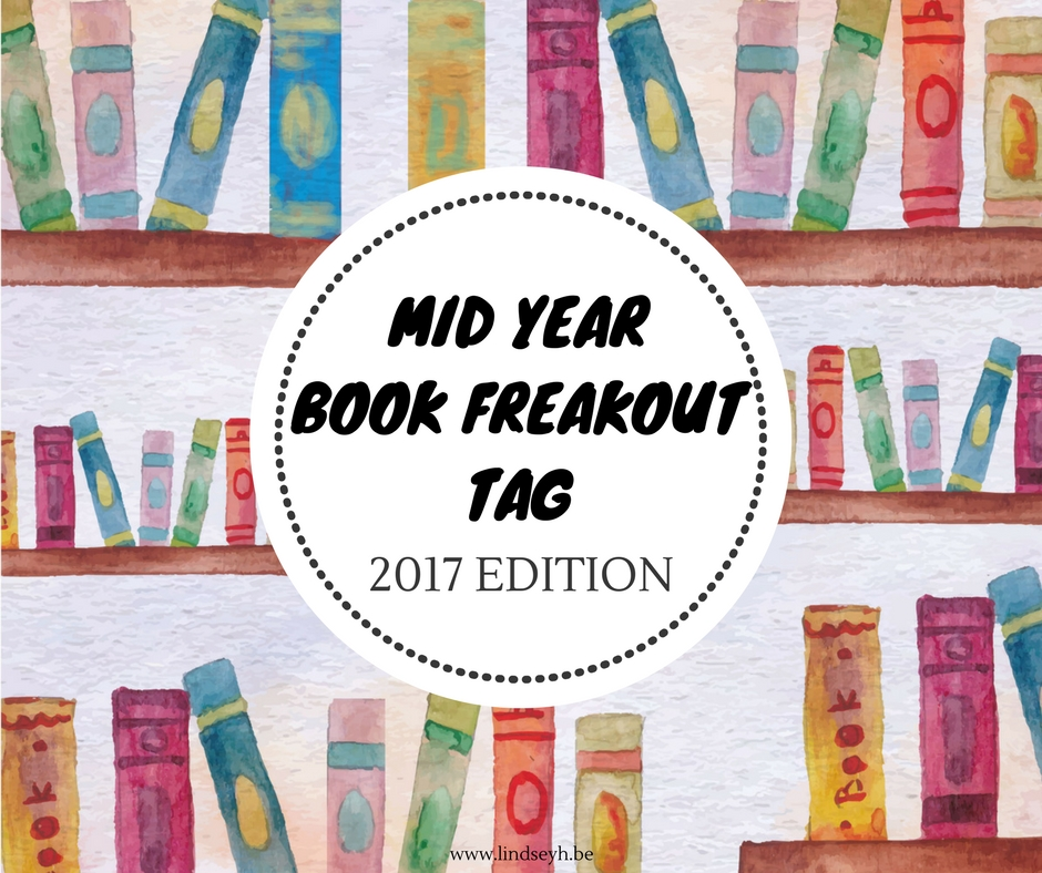 Mid Year Book Freakout Tag 2017 Edition