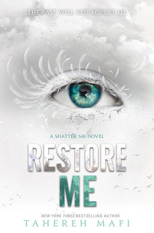 Restore Me by Tahereh Mafi