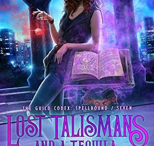 Lost Talismans and a Tequila by Annette Marie2